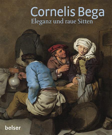 Cornelis Bega. Eleganz und raue Sitten.
