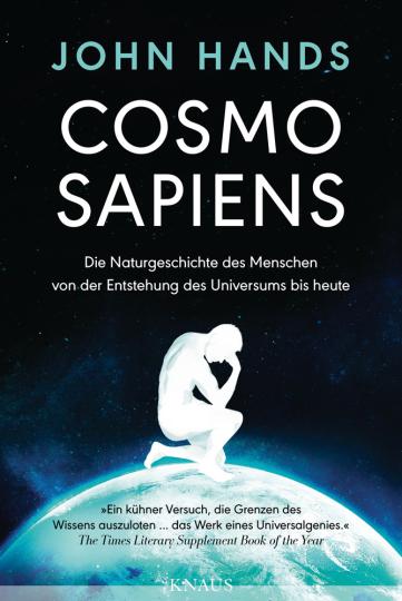 Cosmosapiens. Die Naturgeschichte des Menschen von der Entstehung des Universums bis heute.