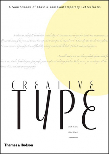 Creative Type. Kreative Typografie. A Sourcebook of Classic and Contemporary Letterforms.