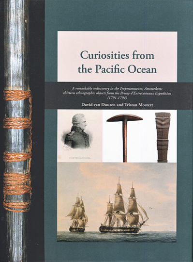 Curiosities from the Pacific Ocean. A Remarkable Rediscovery in the Tropenmuseum, Amsterdam: Thirteen Ethnographic Objects from the Bruny d« Entrecasteaux Expedition (1791-1794).