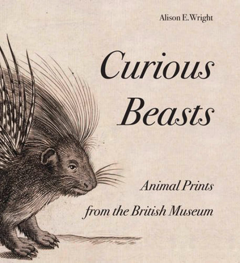 Curious Beasts. Animal Prints from the British Museum.