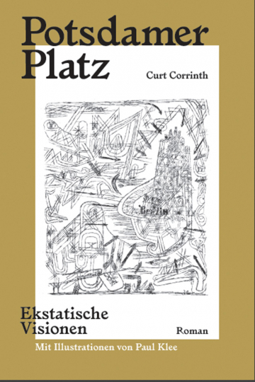 Curt Corrinth. Potsdamer Platz. Mit Illustrationen von Paul Klee.