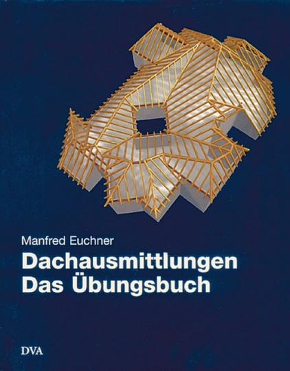 Dachausmittlungen - Das Übungsbuch