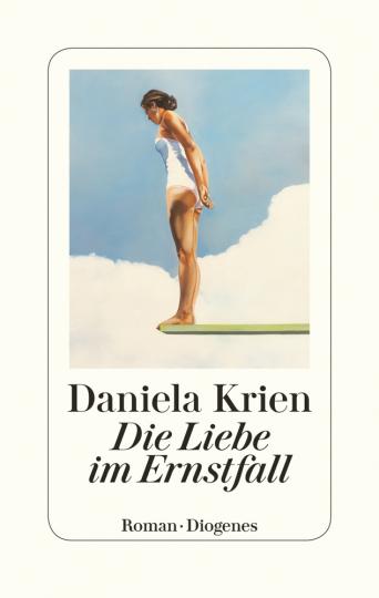 Daniela Krien. Die Liebe im Ernstfall.
