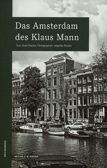 Das Amsterdam des Klaus Mann.