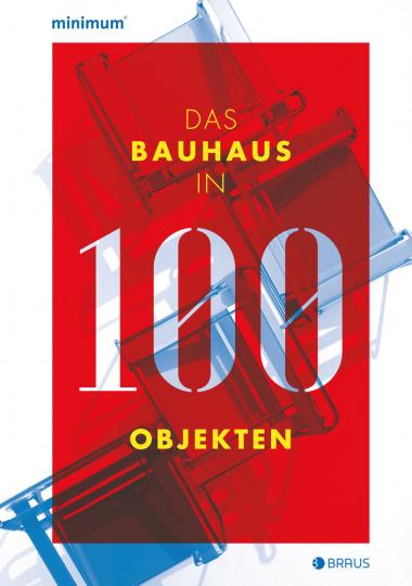 Das Bauhaus in 100 Objekten.