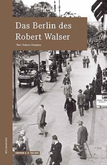 Das Berlin des Robert Walser.
