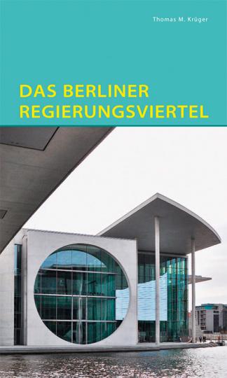 Das Berliner Regierungsviertel.