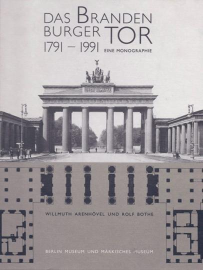 Das Brandenburger Tor 1791-1991. Eine Monographie.