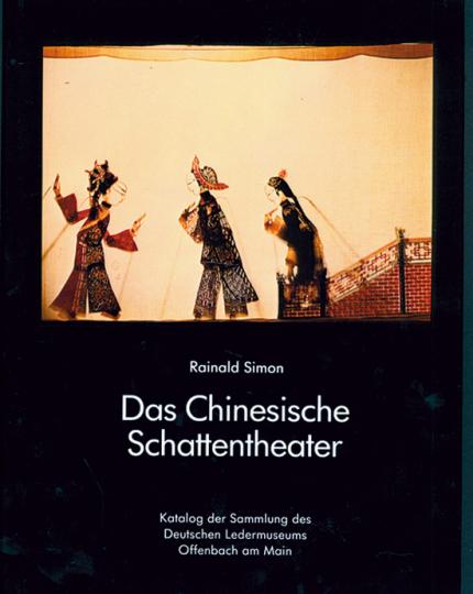 Das Chinesische Schattentheater.