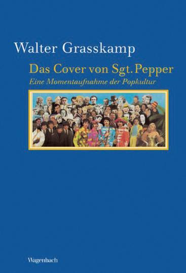 Das Cover von Sgt. Pepper - Eine Momentaufnahme der Popkultur