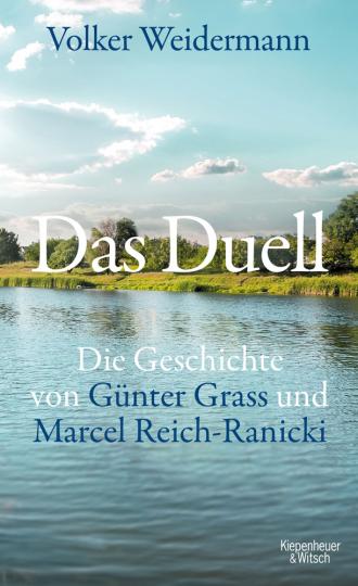 Das Duell. Die Geschichte von Günter Grass und Marcel Reich-Ranicki.