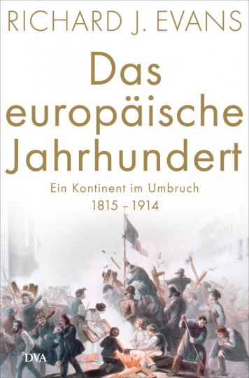 Das europäische Jahrhundert. Ein Kontinent im Umbruch 1815-1914.