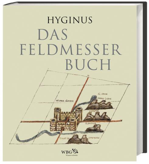 Das Feldmesserbuch. Ein Meisterwerk der spätantiken Buchkunst.
