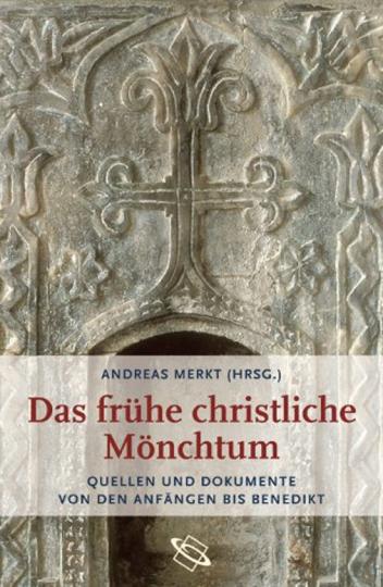 Das frühe christliche Mönchtum. Quellen und Dokumente von den Anfängen bis Benedikt