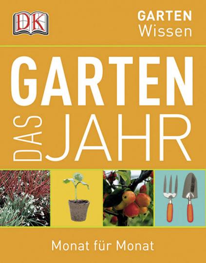 Das Gartenjahr. Monat für Monat.