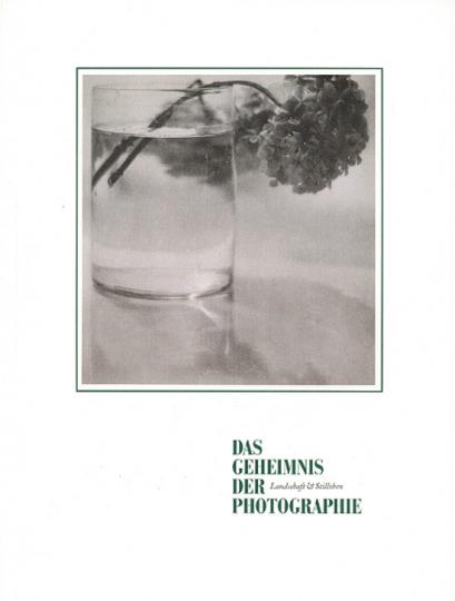 Das Geheimnis der Photographie. Landschaft & Stilleben.