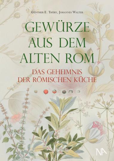 Das Geheimnis der römischen Küche. Gewürze aus dem Alten Rom.