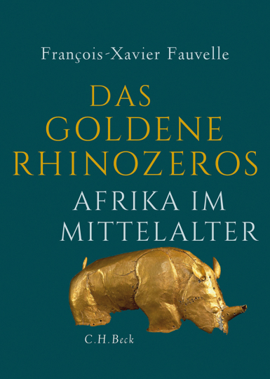 Das goldene Rhinozeros. Afrika im Mittelalter.