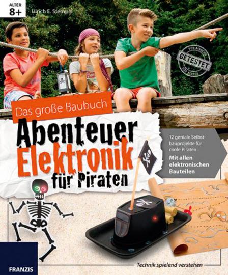 Das große Baubuch Abenteuer Elektronik für Piraten.