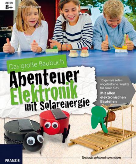 Das große Baubuch Abenteuer Elektronik mit Solarenergie.