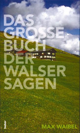 Das große Buch der Walser Sagen