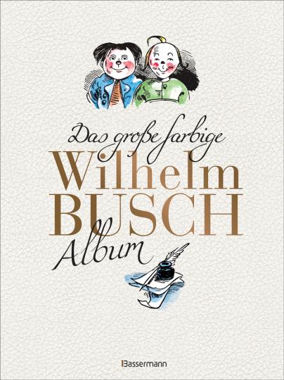 Das große farbige Wilhelm Busch Album.