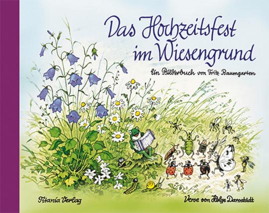 Das Hochzeitsfest im Wiesengrund. Bilderbuch.