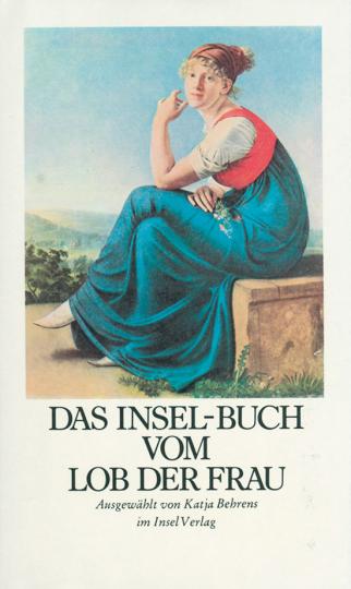 Das Insel-Buch zum Lob der Frau.