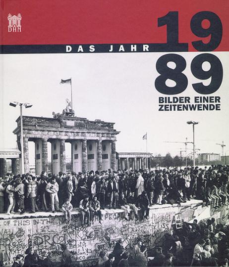 Das Jahr 1989. Bilder einer Zeitenwende.