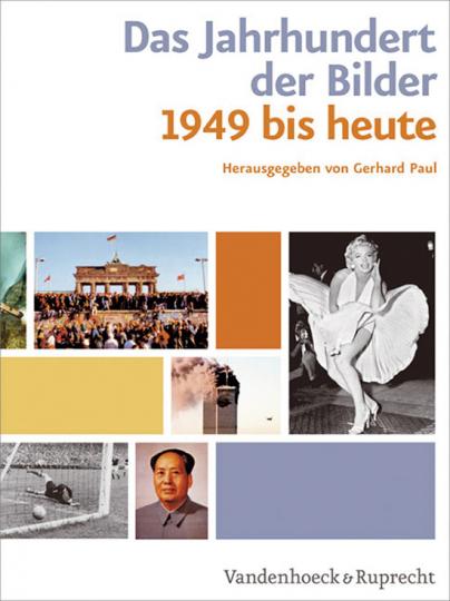 Das Jahrhundert der Bilder. Bildatlas 1949 bis heute.