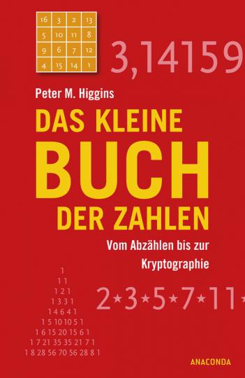 Das kleine Buch der Zahlen. Vom Abzählen bis zur Kryptographie.