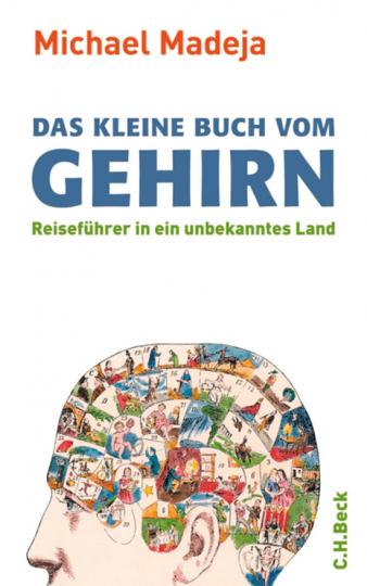 Das kleine Buch vom Gehirn. Reiseführer in ein unbekanntes Land.