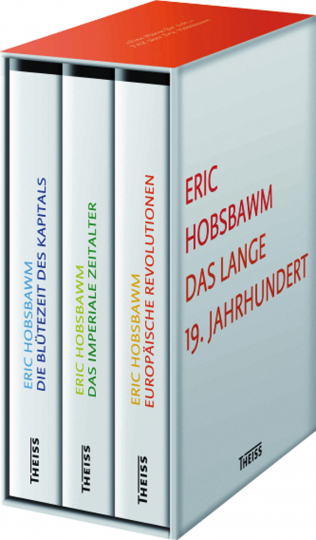 Das lange 19. Jahrhundert. Europäische Revolution, Die Blütezeit des Kapital, Das Imperiale Zeitalter. 3 Bde.