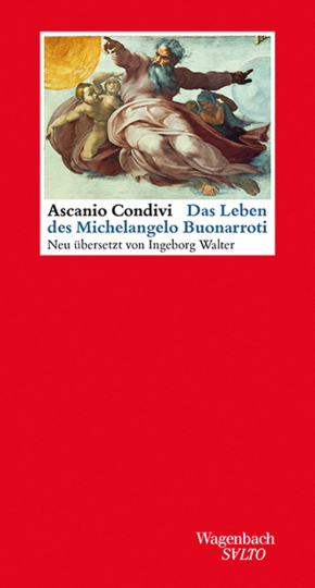Das Leben des Michelangelo Buonarroti.