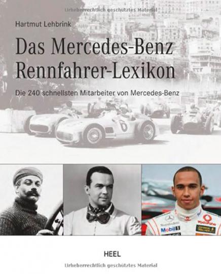 Das Mercedes-Benz Rennfahrer-Lexikon. Die 240 schnellsten Mitarbeiter von Mercedes-Benz.