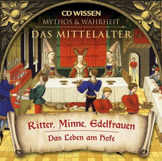 Das Mittelalter Set. Mit Krone und Schwert. Ritter, Minne, Edelfrauen. 2 CDs.