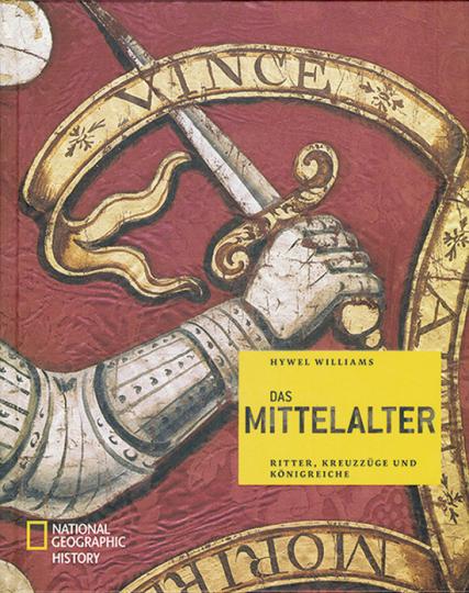 Das Mittelalter. Ritter, Kreuzzüge und Königreiche.