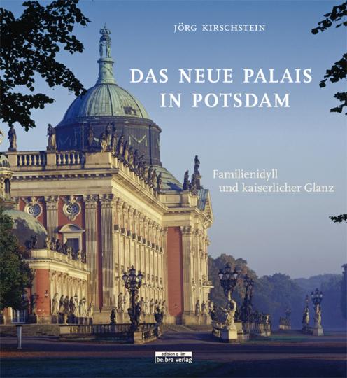Das Neue Palais in Potsdam. Familienidyll und kaiserlicher Glanz.