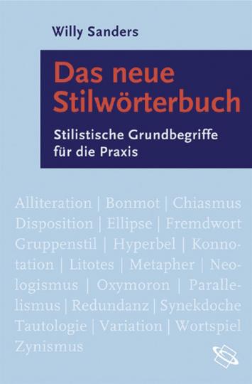 Das neue Stilwörterbuch. Stilistische Grundbegriffe für die Praxis.