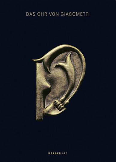 Das Ohr von Giacometti. (Post-) Surreale Kunst von Meret Oppenheim bis Mariella Mosler.