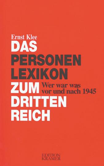 Das Personenlexikon zum Dritten Reich. Wer war was vor und nach 1945