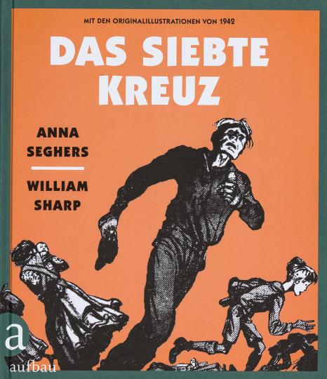 Das siebte Kreuz. Ein Roman aus Hitlerdeutschland.