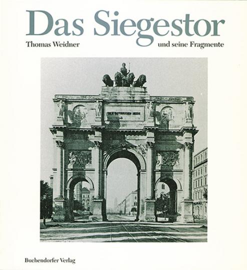 Das Siegestor und seine Fragmente.