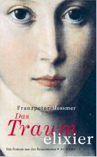 Das Traumelixier. Ein Roman aus der Renaissance