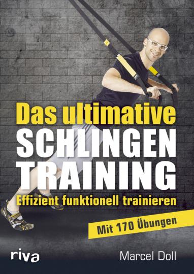 Das ultimative Schlingentraining - Effizient funktionell trainieren