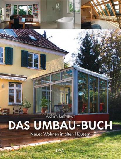 Das Umbau-Buch. Neues Wohnen in alten Häusern.