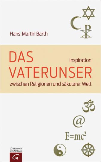 Das Vaterunser. Inspiration zwischen Religionen und säkularer Welt.
