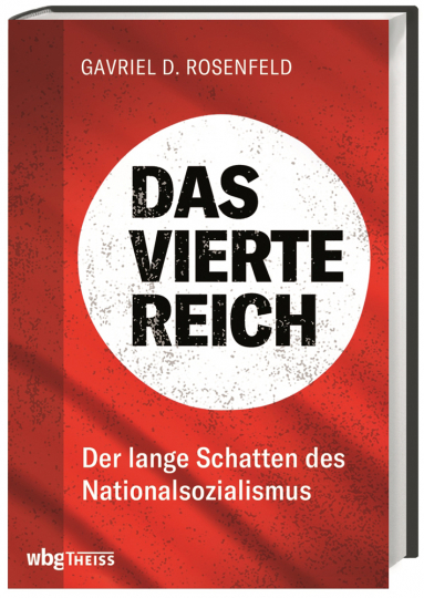 Das Vierte Reich. Der Geist des Nationalsozialismus vom Zweiten Weltkrieg bis heute.