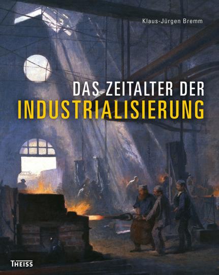 Das Zeitalter der Industrialisierung.